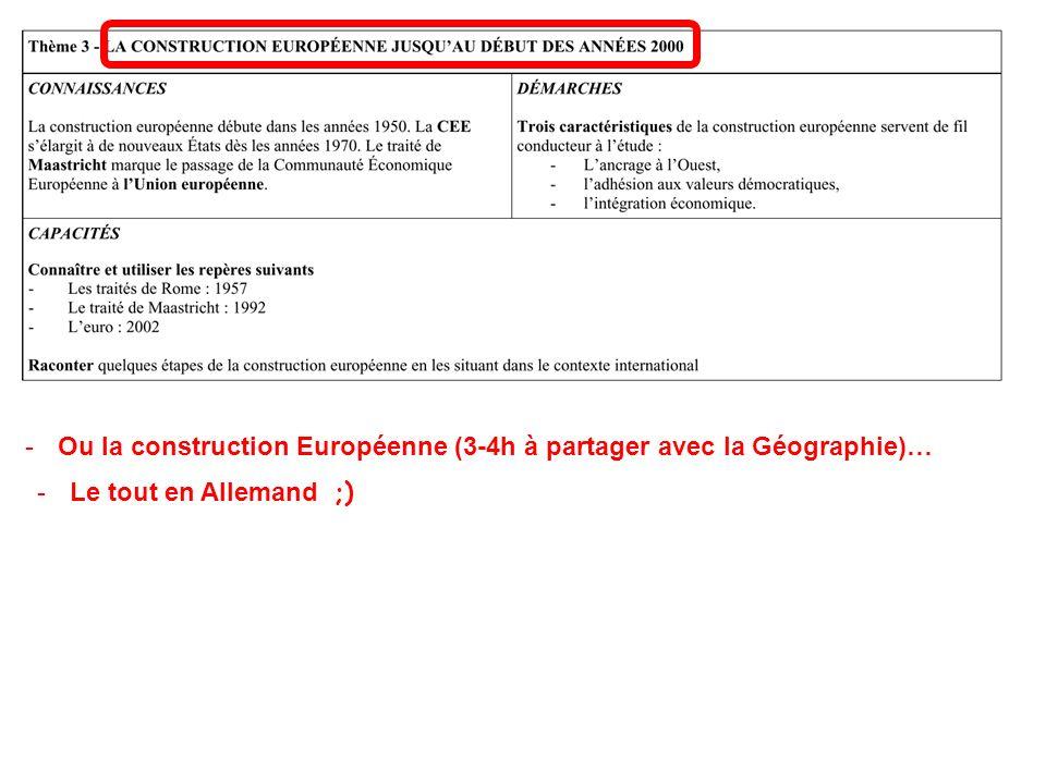 Ou la construction Européenne (3-4h à partager avec la Géographie)…