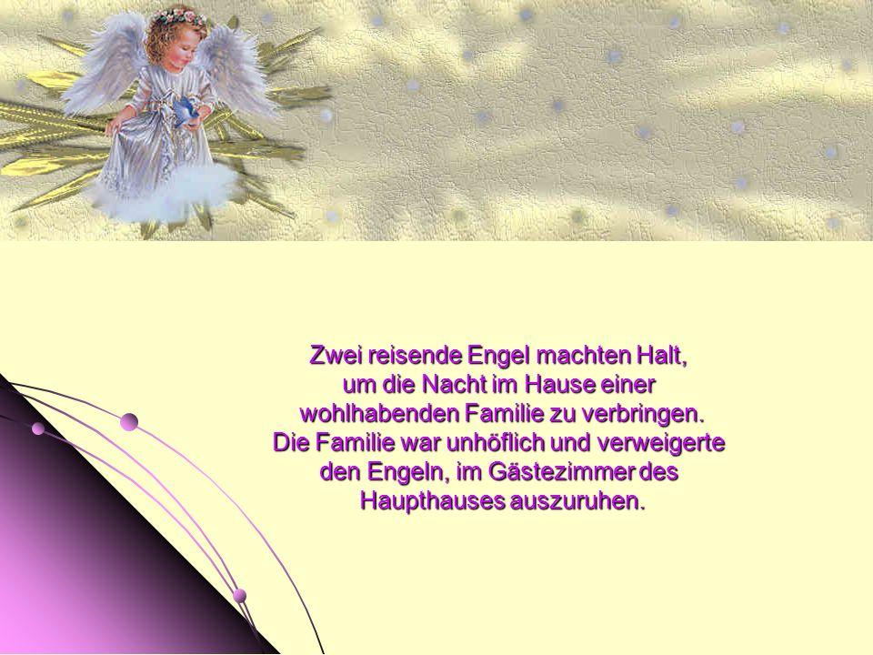 Zwei reisende Engel machten Halt, um die Nacht im Hause einer wohlhabenden Familie zu verbringen.
