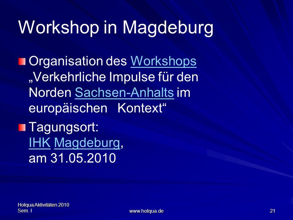 """Workshop in Magdeburg Organisation des Workshops """"Verkehrliche Impulse für den Norden Sachsen-Anhalts im europäischen Kontext"""