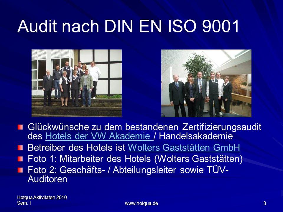 Audit nach DIN EN ISO 9001 Glückwünsche zu dem bestandenen Zertifizierungsaudit des Hotels der VW Akademie / Handelsakademie.