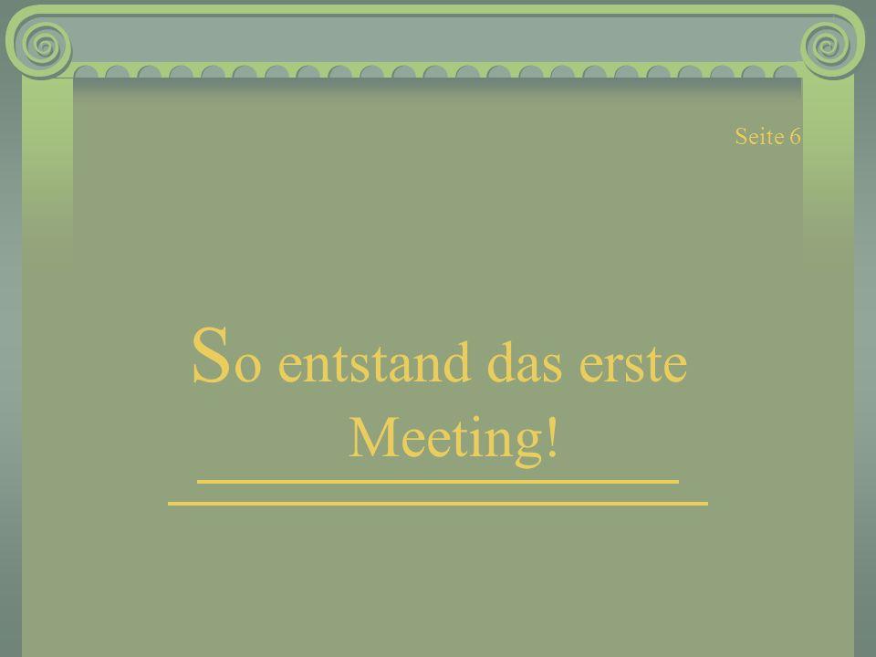 So entstand das erste Meeting!