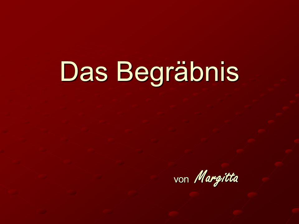Das Begräbnis von Margitta