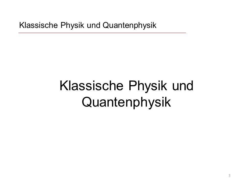 Klassische Physik und Quantenphysik