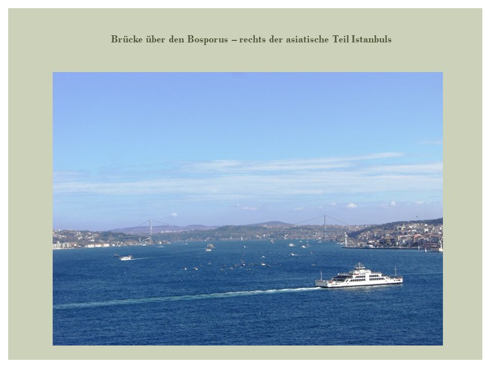 Brücke über den Bosporus – rechts der asiatische Teil Istanbuls