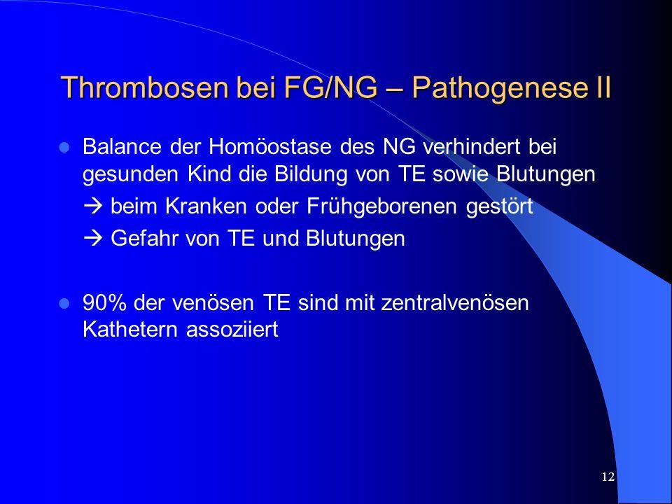 Thrombosen bei FG/NG – Pathogenese II