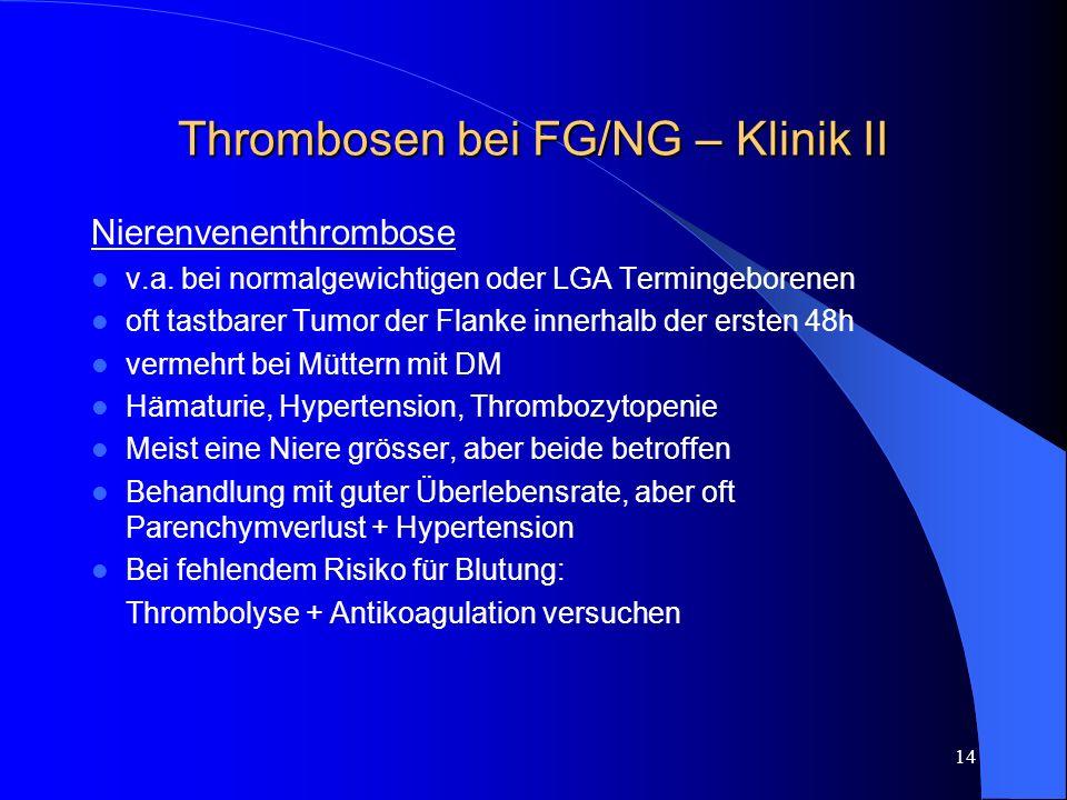 Thrombosen bei FG/NG – Klinik II