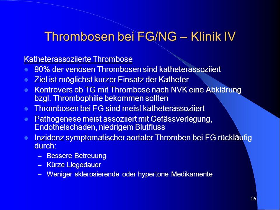 Thrombosen bei FG/NG – Klinik IV