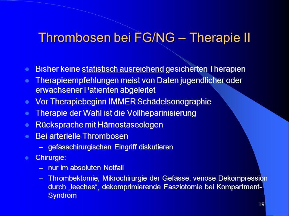 Thrombosen bei FG/NG – Therapie II