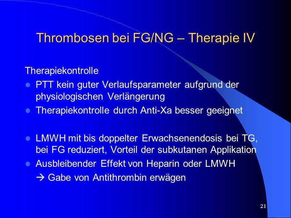 Thrombosen bei FG/NG – Therapie IV