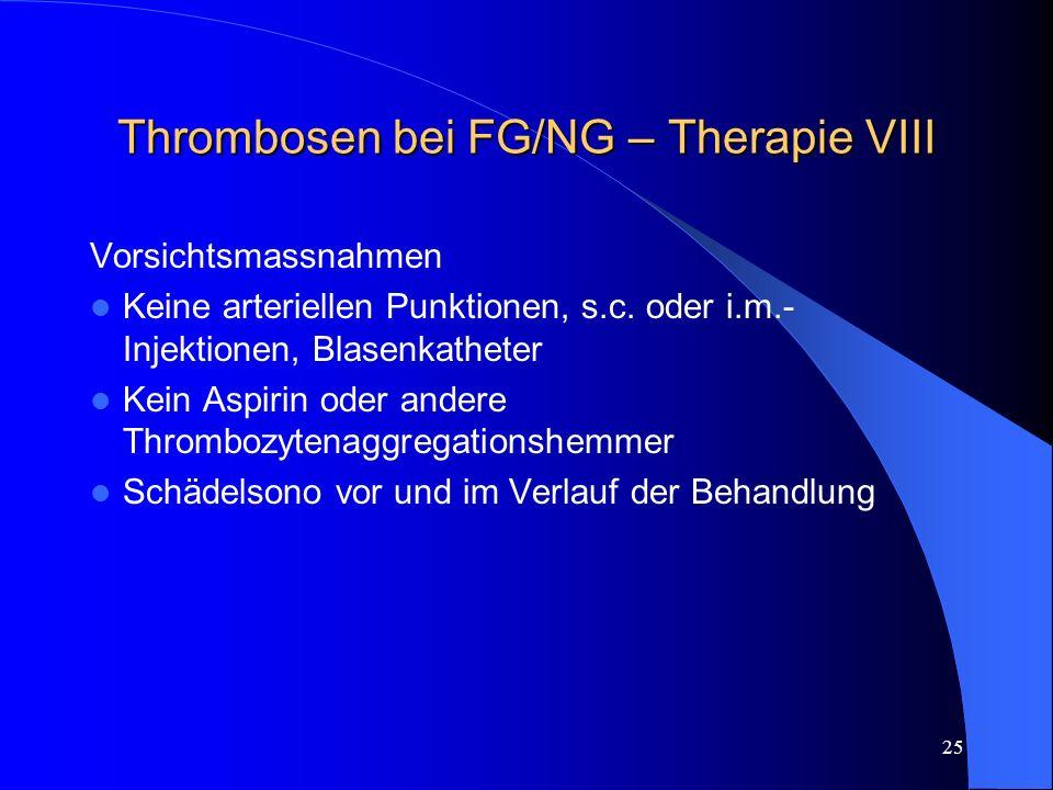Thrombosen bei FG/NG – Therapie VIII