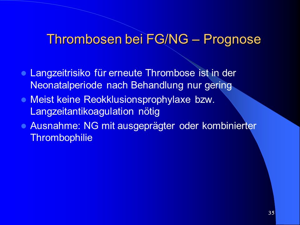 Thrombosen bei FG/NG – Prognose