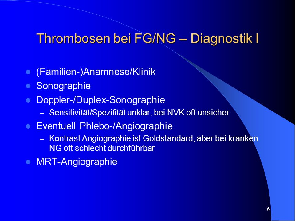 Thrombosen bei FG/NG – Diagnostik I