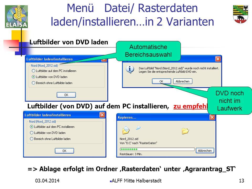 Menü Datei/ Rasterdaten laden/installieren…in 2 Varianten