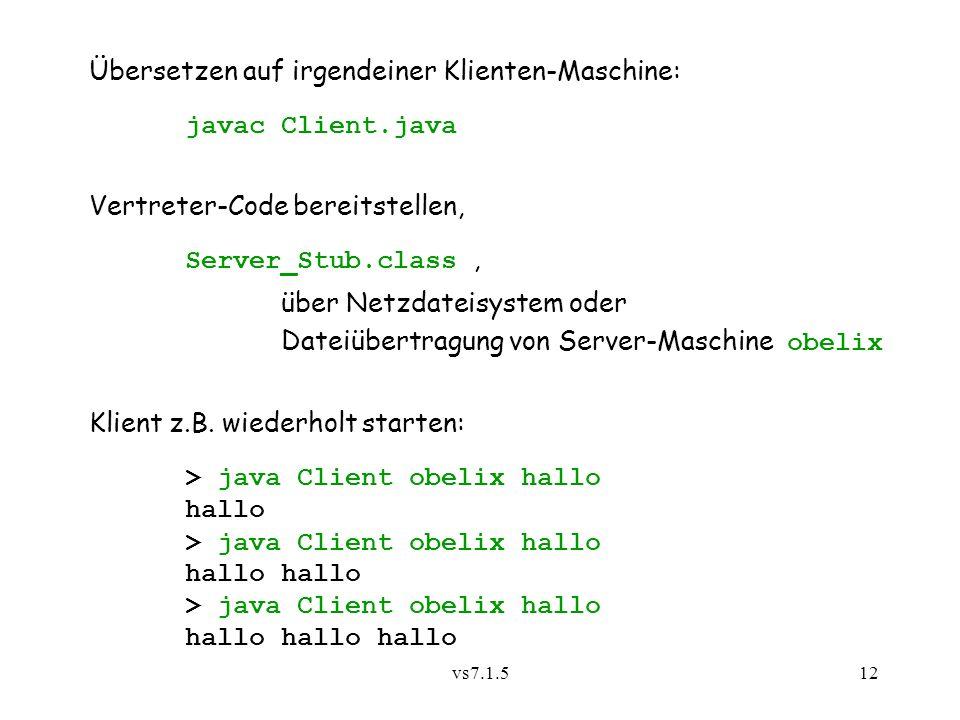 Übersetzen auf irgendeiner Klienten-Maschine: javac Client.java