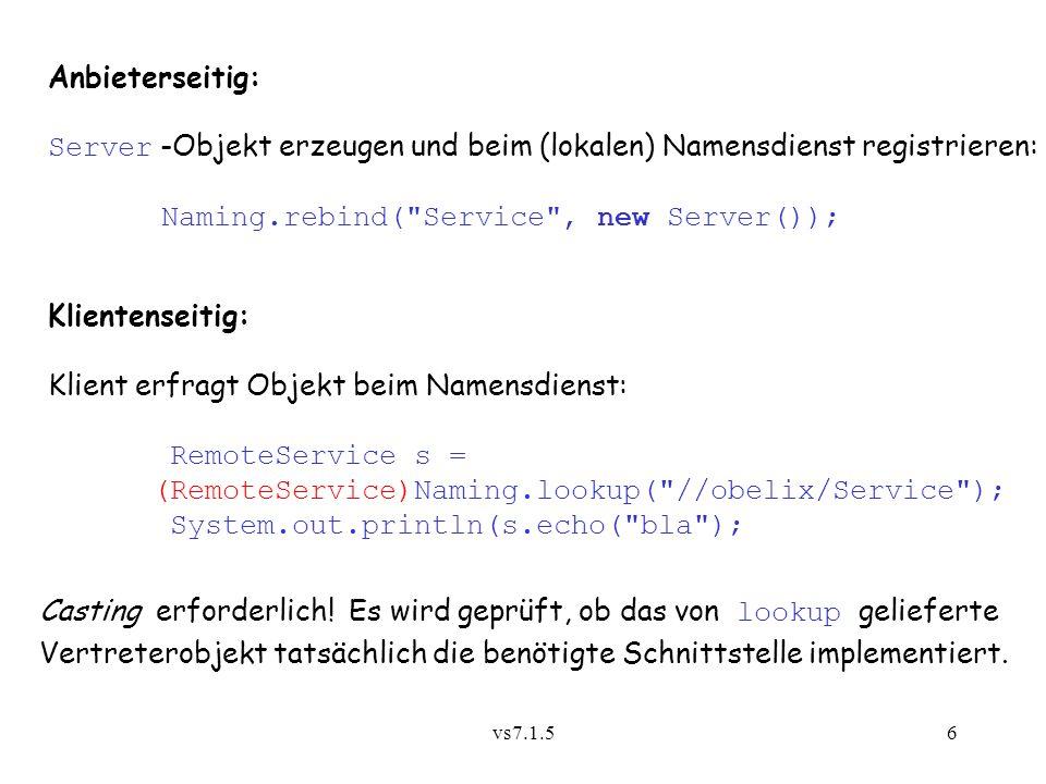 Server -Objekt erzeugen und beim (lokalen) Namensdienst registrieren: