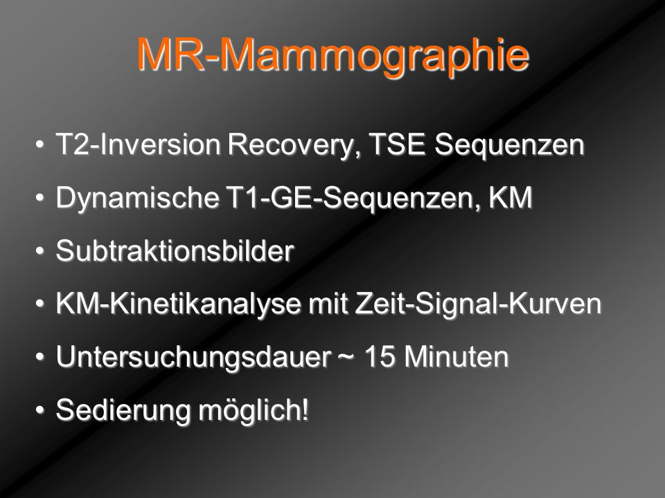 MR-Mammographie T2-Inversion Recovery, TSE Sequenzen