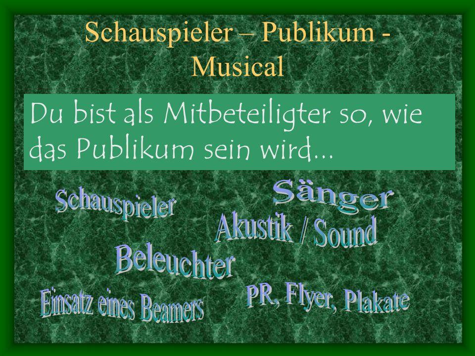 Schauspieler – Publikum - Musical