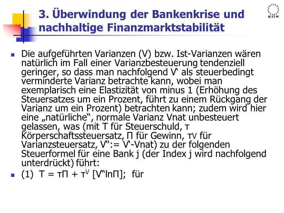 3. Überwindung der Bankenkrise und nachhaltige Finanzmarktstabilität