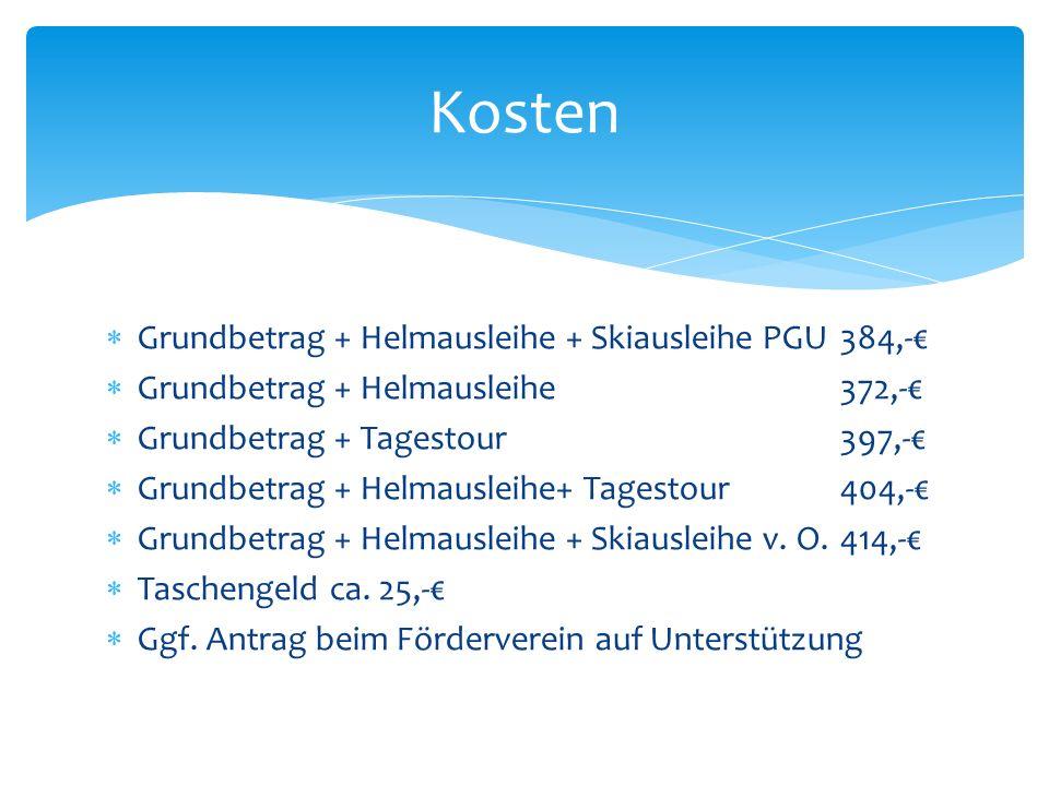 Kosten Grundbetrag + Helmausleihe + Skiausleihe PGU 384,-€