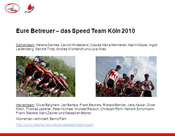 Eure Betreuer – das Speed Team Köln 2010