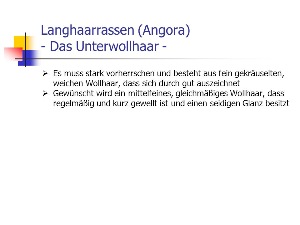 Langhaarrassen (Angora) - Das Unterwollhaar -