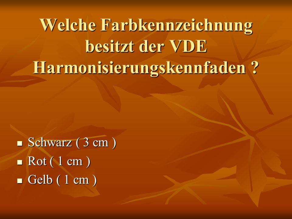 Welche Farbkennzeichnung besitzt der VDE Harmonisierungskennfaden