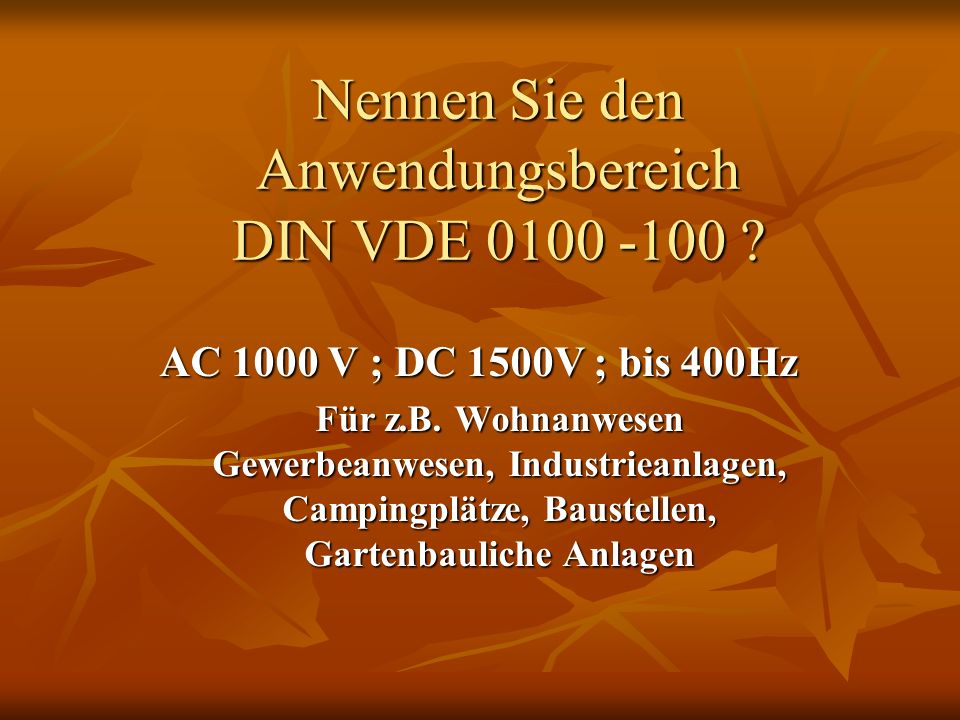 Nennen Sie den Anwendungsbereich DIN VDE 0100 -100