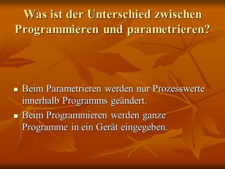 Was ist der Unterschied zwischen Programmieren und parametrieren