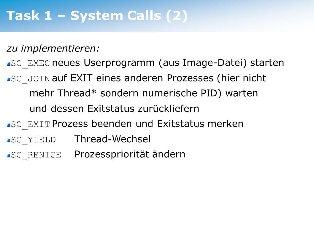 Task 1 – System Calls (2) zu implementieren: