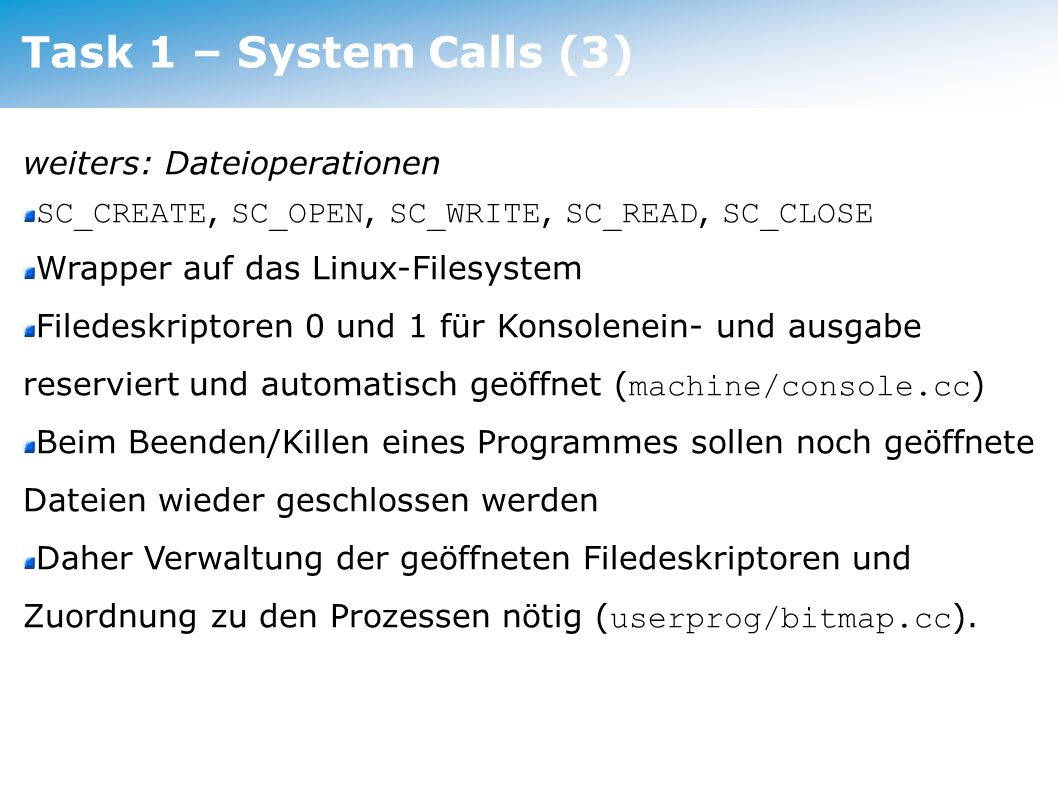 Task 1 – System Calls (3) weiters: Dateioperationen