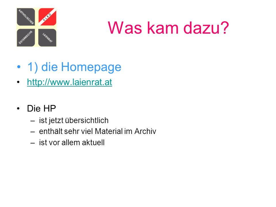 Was kam dazu 1) die Homepage http://www.laienrat.at Die HP