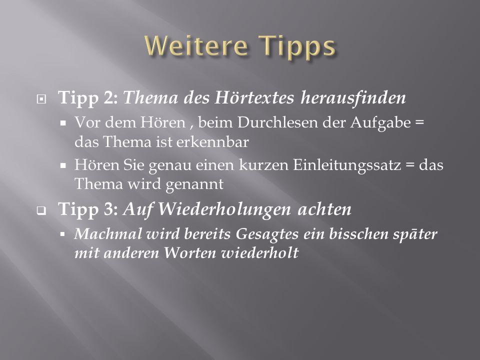 Weitere Tipps Tipp 2: Thema des Hörtextes herausfinden