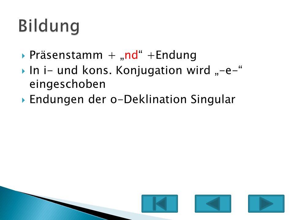"""Bildung Präsenstamm + """"nd +Endung"""