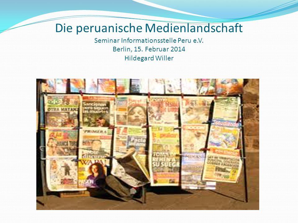 Die peruanische Medienlandschaft Seminar Informationsstelle Peru e. V