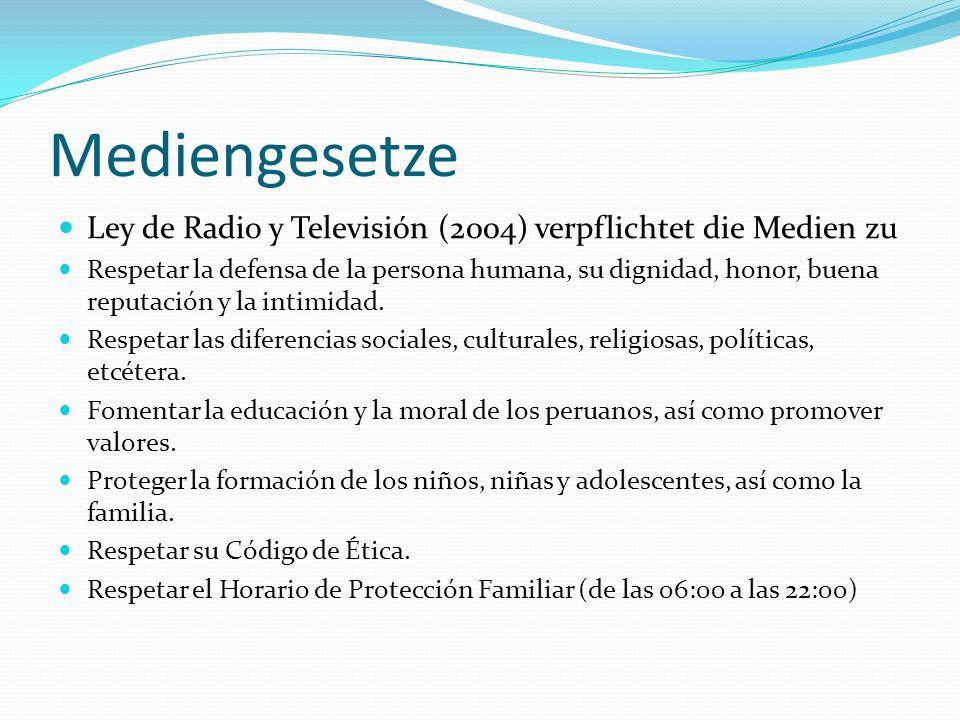Mediengesetze Ley de Radio y Televisión (2004) verpflichtet die Medien zu.