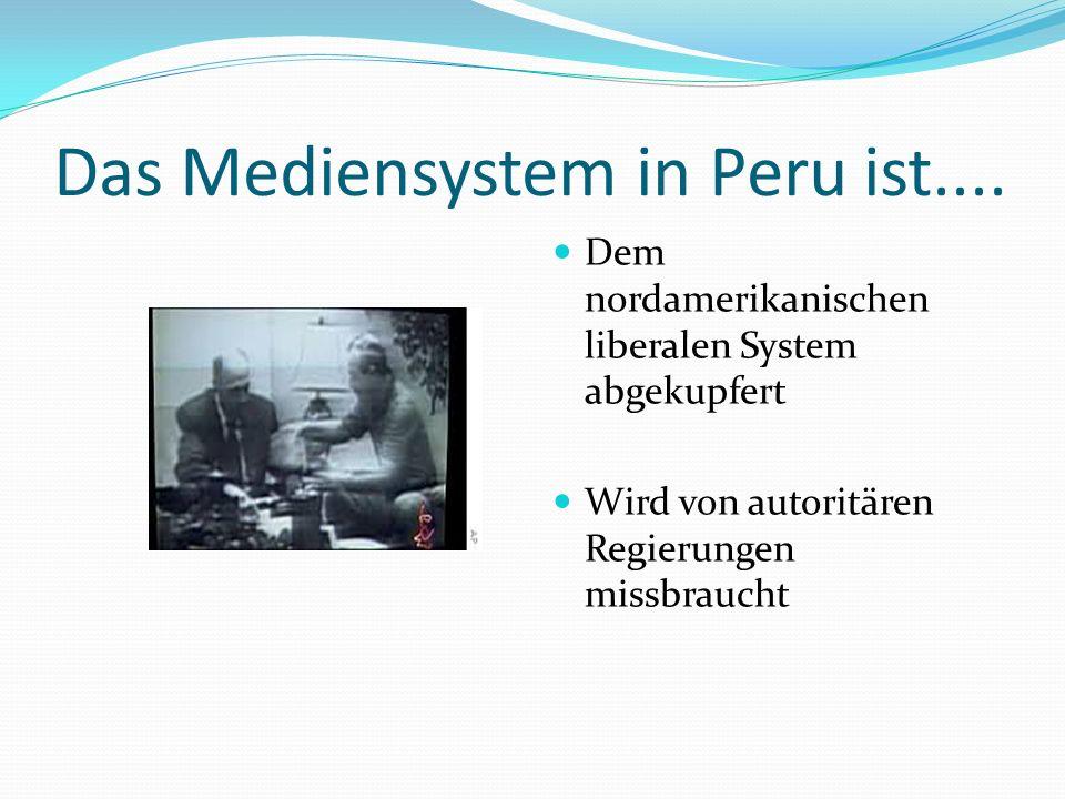 Das Mediensystem in Peru ist....