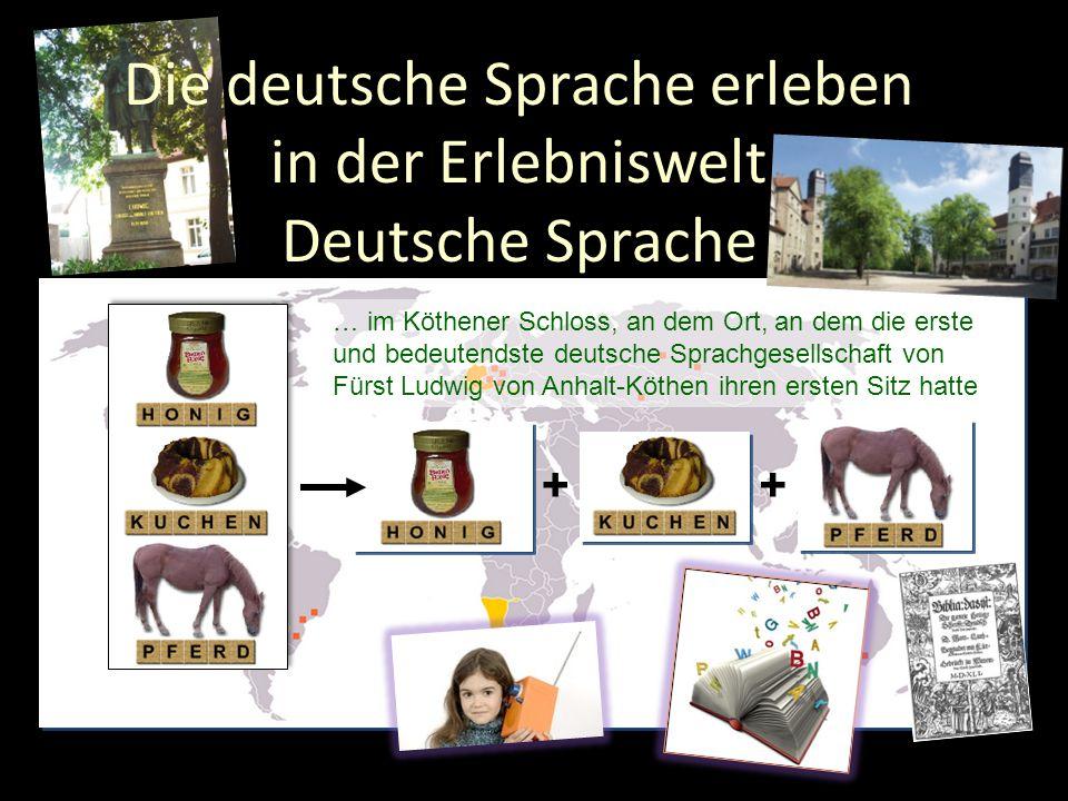 Die deutsche Sprache erleben in der Erlebniswelt Deutsche Sprache