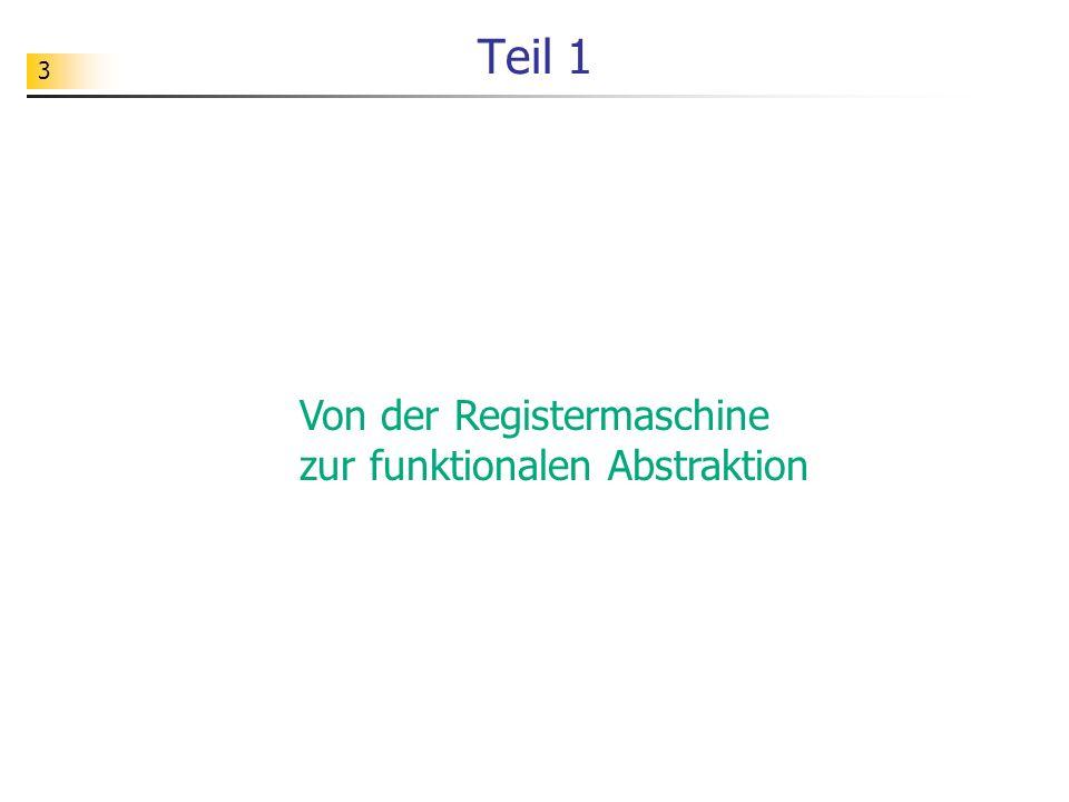 Von der Registermaschine zur funktionalen Abstraktion