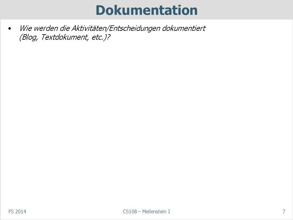 Dokumentation Wie werden die Aktivitäten/Entscheidungen dokumentiert (Blog, Textdokument, etc.) FS 2014.