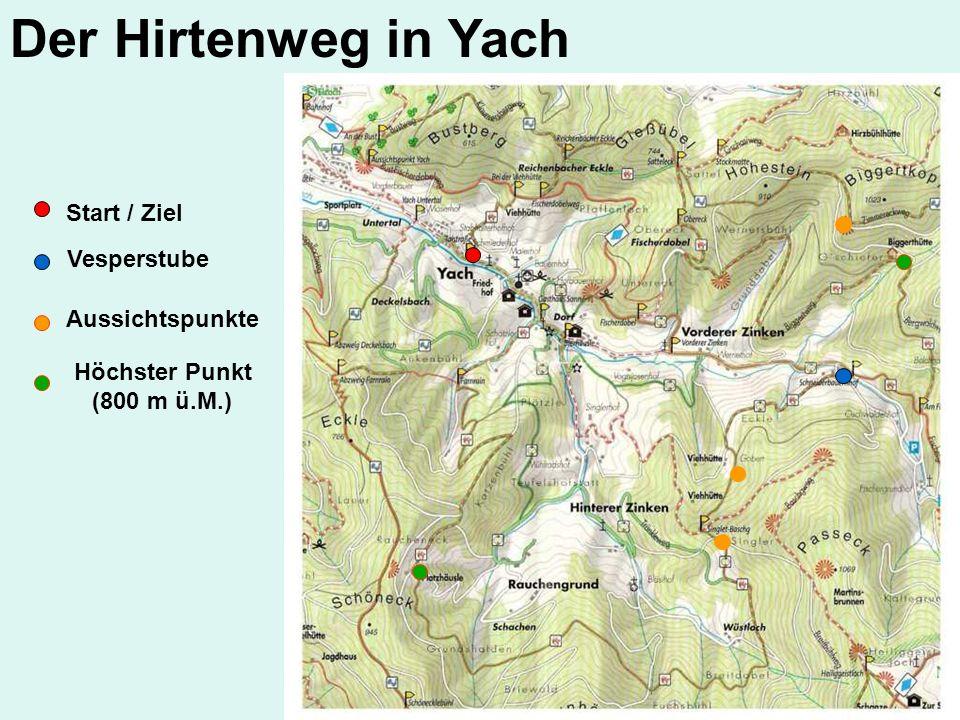 Der Hirtenweg in Yach Start / Ziel Vesperstube Aussichtspunkte