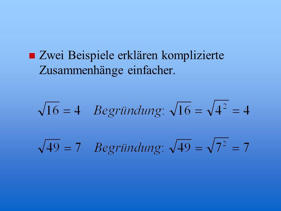 Zwei Beispiele erklären komplizierte Zusammenhänge einfacher.