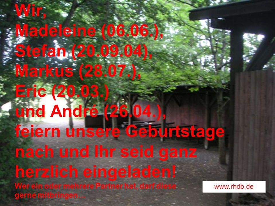 Wir, Madeleine (06. 06. ), Stefan (20. 09. 04), Markus (28. 07