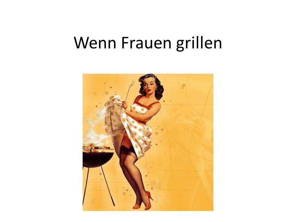 Wenn Frauen grillen