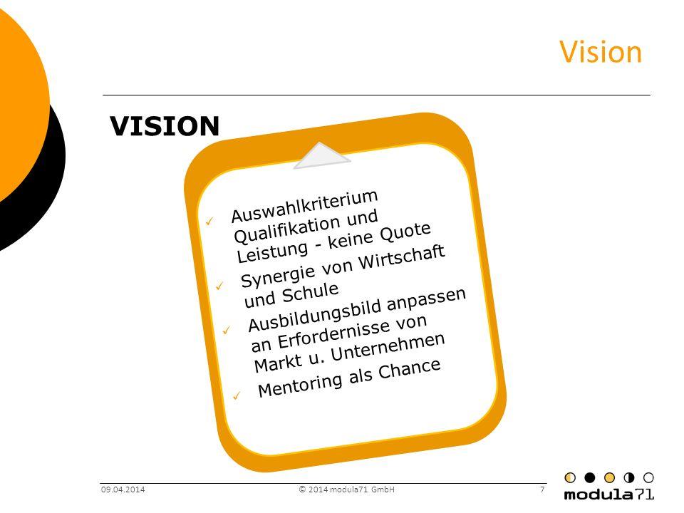 Vision Vision. Auswahlkriterium Qualifikation und Leistung - keine Quote. Synergie von Wirtschaft und Schule.
