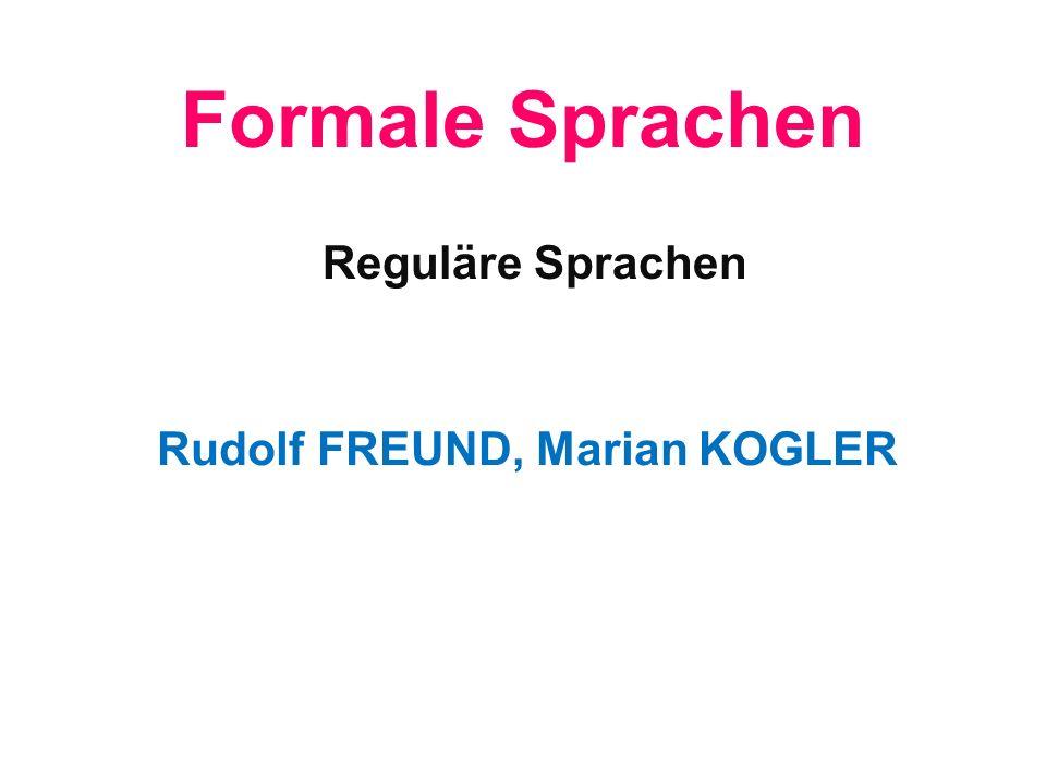 Formale Sprachen Reguläre Sprachen Rudolf FREUND, Marian KOGLER