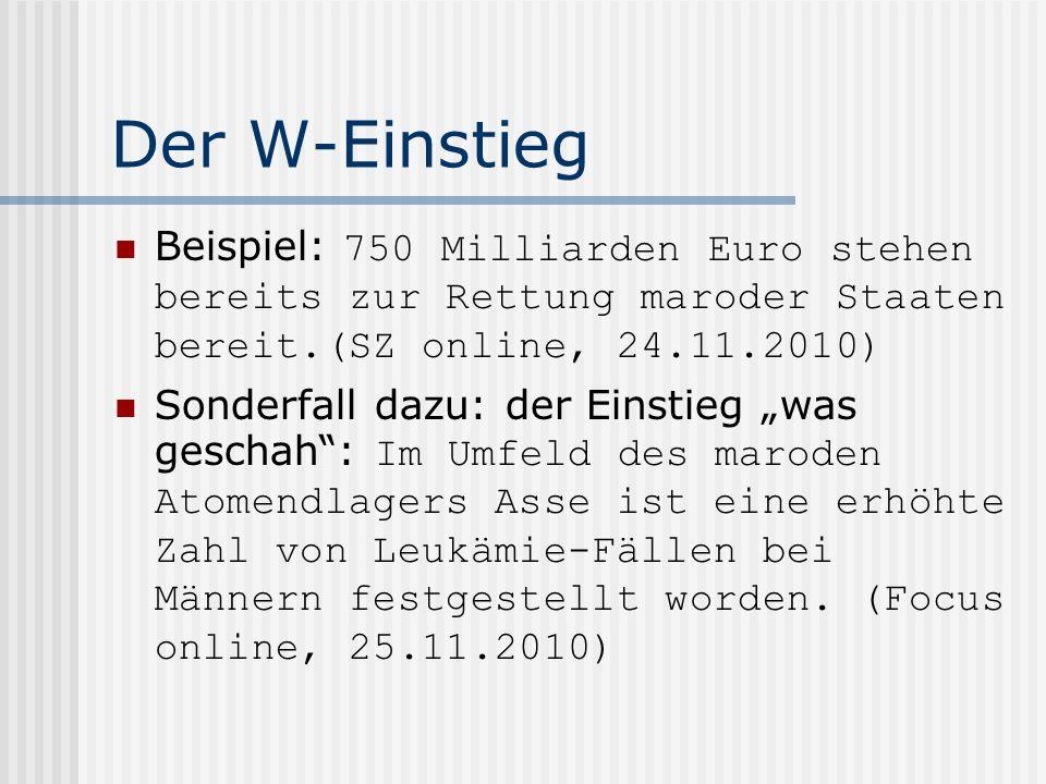 Der W-Einstieg Beispiel: 750 Milliarden Euro stehen bereits zur Rettung maroder Staaten bereit.(SZ online, 24.11.2010)