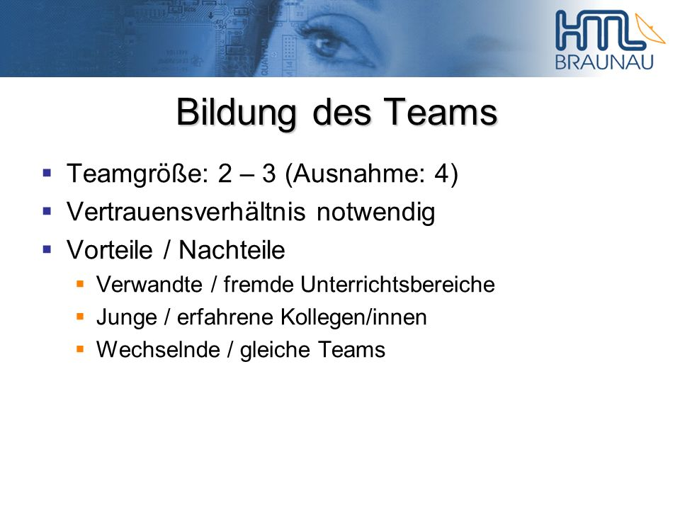 Bildung des Teams Teamgröße: 2 – 3 (Ausnahme: 4)