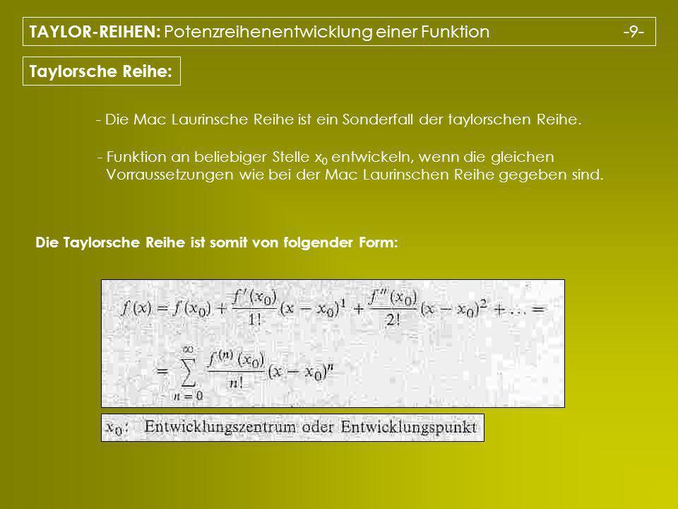 TAYLOR-REIHEN: Potenzreihenentwicklung einer Funktion -9-