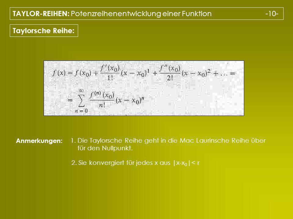 TAYLOR-REIHEN: Potenzreihenentwicklung einer Funktion -10-