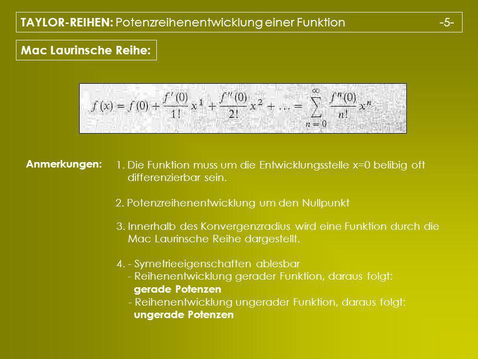 TAYLOR-REIHEN: Potenzreihenentwicklung einer Funktion -5-